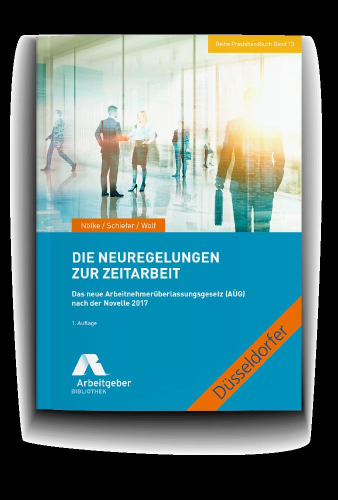 Praxishandbuch Die Neuregelungen Zur Zeitarbeit Arbeitgeberbibliothek